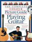Complete Colour Picture Guide to Playing the Guitar (Book/CD) by Joe Bennett, Arthur Dick (Paperback, 2005)