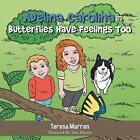 Adelina Carolina in Butterflies Have Feelings Too 9781491867631 by Teresa Marren