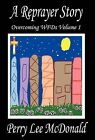 A Reprayer Story: Overcoming Wfds Volume 1 by Perry Lee McDonald (Hardback, 2012)