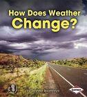 How Does Weather Change? by Jennifer Boothroyd (Hardback, 2014)