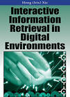 Interactive Information Retrieval in Digital Environments by IGI Global (Hardback, 2008)