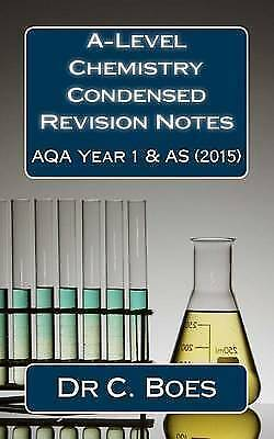 A-Level Chemistry Condensed Revision Notes Aqa Year 1 & as (2015): Designed to