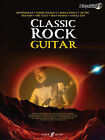 Classic Rock Authentic Guitar Playalong: 8 Monstrous Rock Classics Arranged for Guitar with Fantastic Soundalike CD by Faber Music Ltd (Mixed media product, 2008)