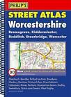 Philip's Street Atlas Worcestershire by Octopus Publishing Group (Spiral bound, 2009)
