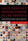 Latin America's Political Economy of the Possible: Beyond Good Revolutionaries and Free-Marketeers by Javier Santiso (Paperback, 2007)