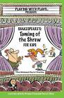 Shakespeare's Taming of the Shrew for Kids: 3 Short Melodramatic Plays for 3 Group Sizes by Khara C Oliver, Brendan P Kelso (Paperback / softback, 2012)