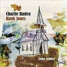 Come Sunday by Hank Jones (Piano)/Charlie Haden (CD, Jan-2012, Emarcy (USA))
