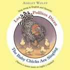 Los Pollitos Dicen/the Baby Chicks Are Singing 9780316067324 by Ashley Wolff