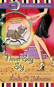 Never-Say-Sty-A-Kendra-Ballantyne-Pet-Sitter-Mystery-A-Kendra-Ballantine