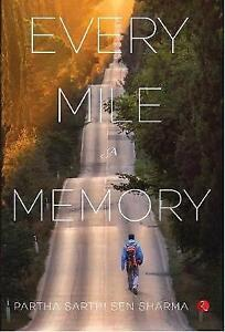 Every-Mile-a-Memory-by-Sharma-Partha-Sarthi-Sen-Paperback-book-2017