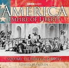 America, Empire of Liberty: v. 1: Liberty and Slavery by David Reynolds (CD-Audio, 2008)