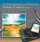 The Photoshop and Painter Artist Tablet Book: Creative Techniques in Digital Painting Using Wacom and the iPad von Cher Threinen-Pendarvis (2013, Taschenbuch)