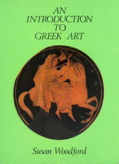 An Introduction to Greek Art By Susan Woodford
