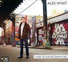 There's Always Something [Digipak] by Alex Wyatt (CD, Sep-2012, CD Baby (distributor))