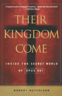 Their Kingdom Come: Inside the Secret World of Opus Dei by Robert Hutchison (Paperback / softback)