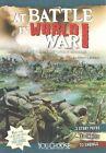 At Battle in World War I: An Interactive Battlefield Adventure by Allison Lassieur (Paperback, 2015)