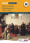 The German Reformation, 1517-1555: Unbeatable Support to Help Your Students Succeed in History by Alistair Armstrong (Paperback, 2008)