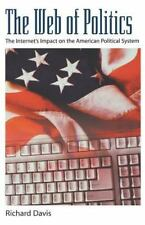The Web of Politics: The Internet's Impact on the American Political System Dav