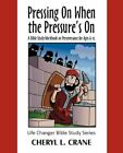 Pressing on When The Pressure's on a Bible Study Workbook on Perseverance for Ages 6-12 Paperback – 28 Jul 2009