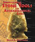Understanding Stone Tools and Archaeological Sites by Brian P. Kooyman (Paperback, 2000)