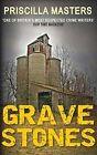 Grave Stones by Priscilla Masters (Paperback, 2011)