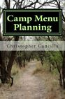 Camp Menu Planning: Menu Planning for the Woods and the Home by Christopher Cancilla (Paperback / softback, 2014)