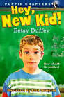 Hey, New Kid! by Betsy Duffey (Paperback, 1998)