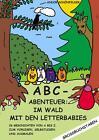 ABC- Abenteuer: Im Wald mit den Letterbabies von Andor Schönfelder (2014, Taschenbuch)