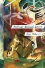 Still the Animals Enter by Jane Hilberry (Paperback, 2016)