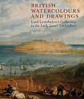 British Watercolours and Drawings: Lord Leverhulme's Collection in the Lady Lever Art Gallery by Jessica Feather (Paperback, 2010)