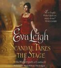 Scandal Takes the Stage by Eva Leigh (CD-Audio, 2015)