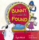 The Bunny That Couldn't be Found by Angela Mitchell (Paperback, 2013)