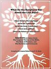 What Do the Scriptures Say about the Last Days?: Answers Are Taken From: The Inspired Version of the Bible, the Book of Mormon, and the Doctrine and C by Jeanne Roberts, R S Blain (Paperback / softback, 2011)