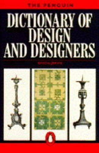 The Penguin Dictionary of Design and Designers (Penguin reference books),Simon