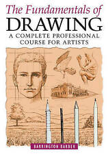 The Fundamentals of Drawing: A Complete Professional Course for Artists, Barring