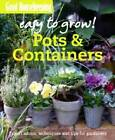Good Housekeeping Easy to Grow! Pots & Containers: Expert Advice, Techniques and Tips for Gardeners by Good Housekeeping Institute (Paperback, 2010)