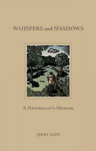 Whispers-and-Shadows-A-Naturalist-039-s-Memoir-Hardcover-by-Apps-Jerry-Brand