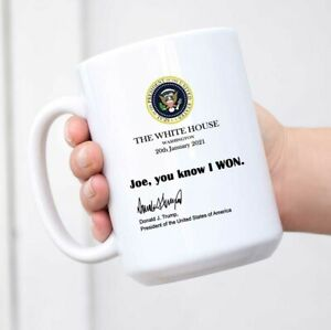 Joe You Know I Won Mug, Funny Trump White House Note 2021 Trump Mug Gif