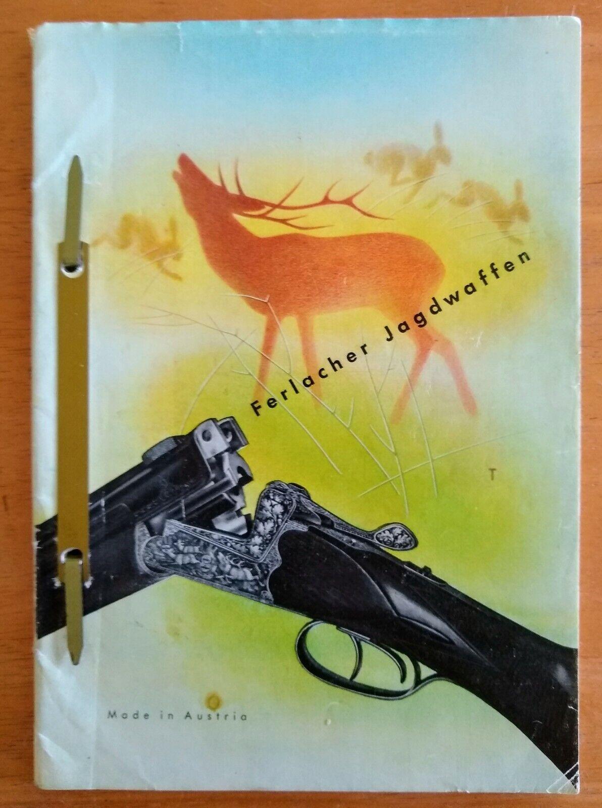 Raro Vintage años 50 Ferlacher Jagdwaffen pistola catálogo no una reimpresión, 80 páginas