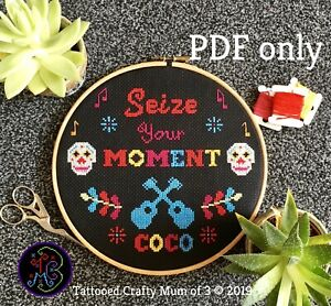 Details about Disney Pixar inspired Coco Quote Cross Stitch Pattern PDF  Only Seize Your Moment