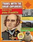 Explore with John Franklin by Cynthia O'Brien (Book, 2015)