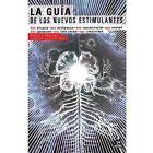 Guia De Los NUEVOS ESTIMULANTES 9780595193493 by Thierry Souccar Book