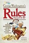 George Washington's Rules to Live by: A Good Manners Guide from the Father of Our Country by George Washington (Hardback, 2014)
