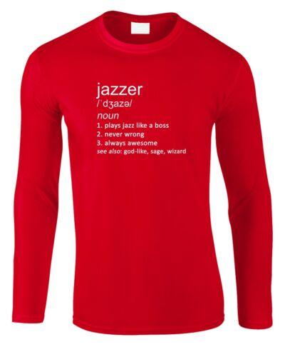 Jazzer Men/'s Long Sleeve T-Shirt Definition Gift Jazz Music Cool Band Player Job