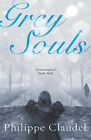 Grey Souls by Philippe Claudel (Paperback, 2006)