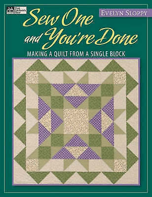 1 of 1 - USED (GD) Sew One and You're Done: Making a Quilt from a Single Block (That Patc