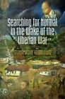 Searching for Normal in the Wake of the Liberian War by Sharon Alane Abramowitz (Hardback, 2014)