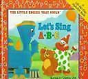 The Little Engine That Could Let's Sing ABC by Watty Piper; Cristina Ong
