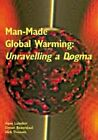Man Made Global Warming: Unravelling a Dogma by Simon Rozendaal, Hans Labohm, Dick Thoenes (Paperback, 2004)