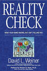 Reality Check: What Your Mind Knows, But Isn't Telling You by David L. Weiner (Paperback, 2005)